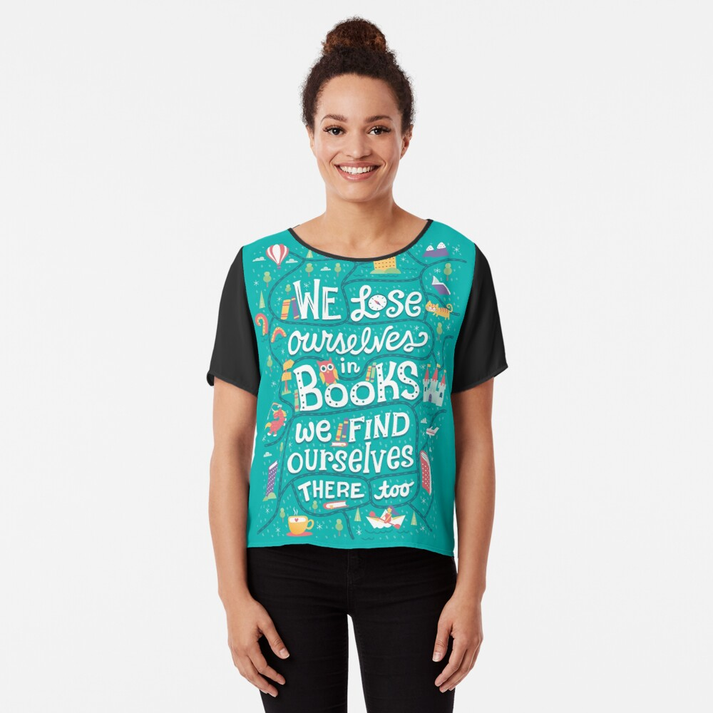 Lose ourselves in books Chiffon Top