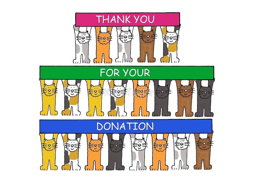 Thank you for your donation. by KateTaylor