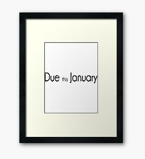 Due this January T-Shirt Framed Print