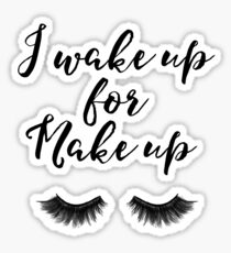 Gift for her Bathroom decor Lashes Makeup print I wake up for Make up quote Eyelashes print Eye lash art Fashion printable Feminine wall art Sticker