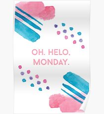 Oh. Hello, Monday Poster
