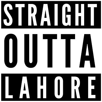 Straight Outta Lahore by flylikeakiwinz