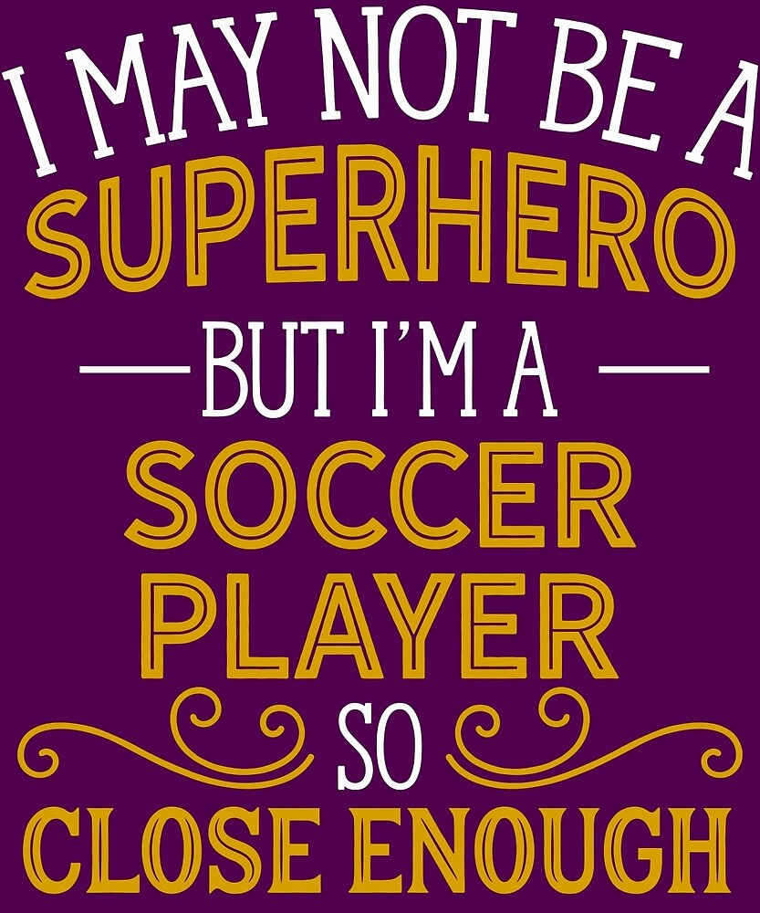 Superhero But Soccer Player  by AlwaysAwesome