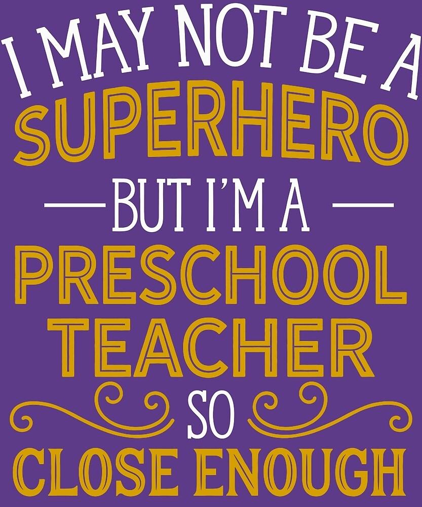 Superhero But Preschool Teacher by AlwaysAwesome
