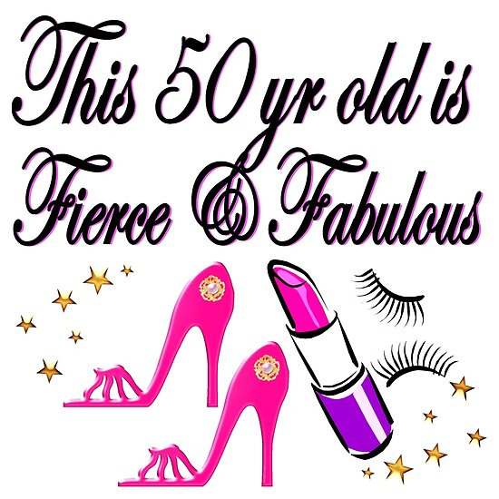 "50 Abd Fabulou: ""PRETTY 50 FIERCE AND FABULOUS 50TH BIRTHDAY"" Posters By"