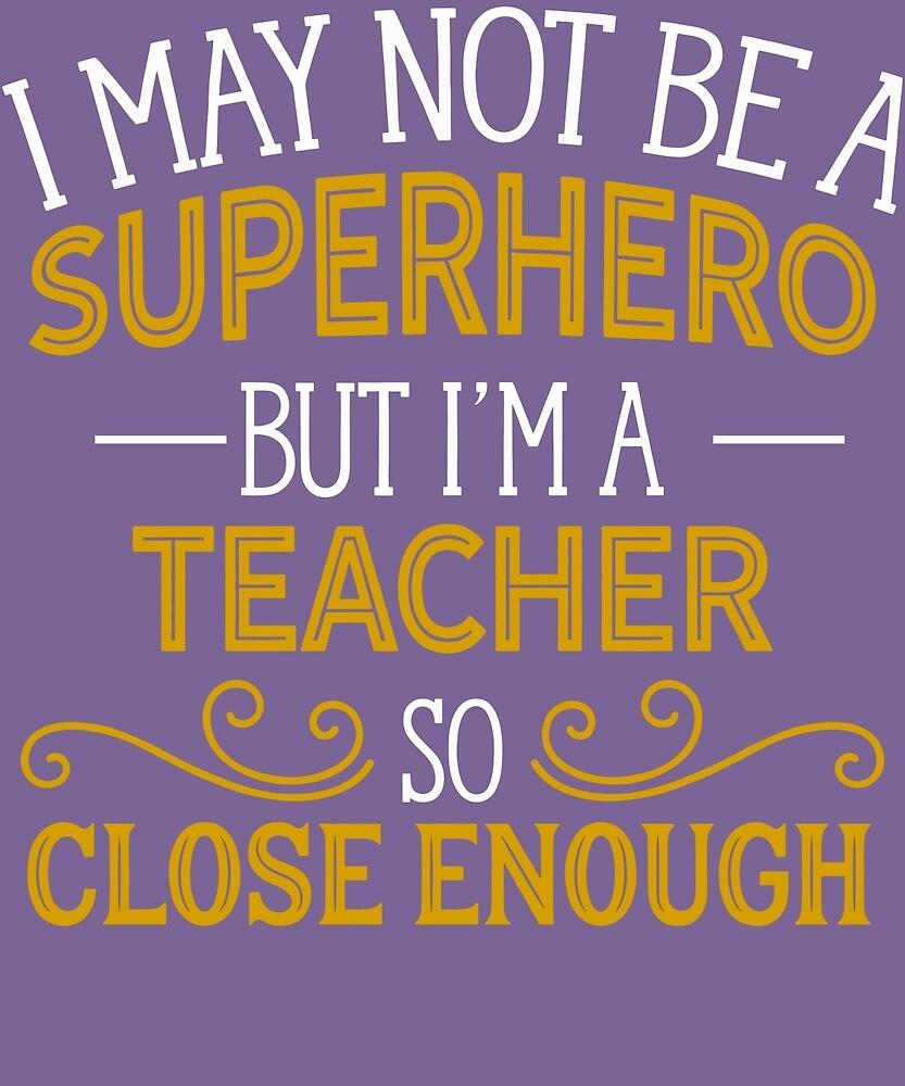 Superhero But Teacher  by AlwaysAwesome