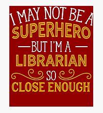 Superhero But Librarian  Photographic Print