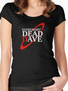 Everybody's Dead Dave Women's Fitted Scoop T-Shirt