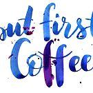 But first, coffee by Anastasiia Kucherenko