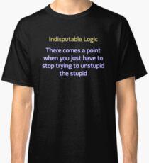 Can't Unstupid Stupid Classic T-Shirt
