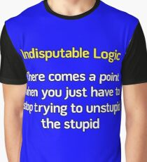 Can't Unstupid Stupid Graphic T-Shirt