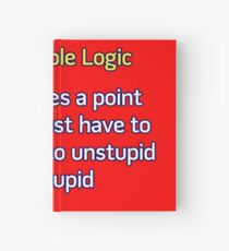 Can't Unstupid Stupid Hardcover Journal