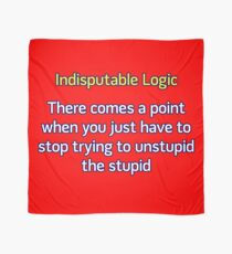 Can't Unstupid Stupid Scarf