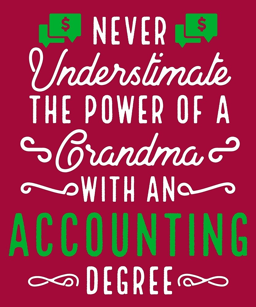 Never Underestimate Grandma With Accounting Degree by AlwaysAwesome