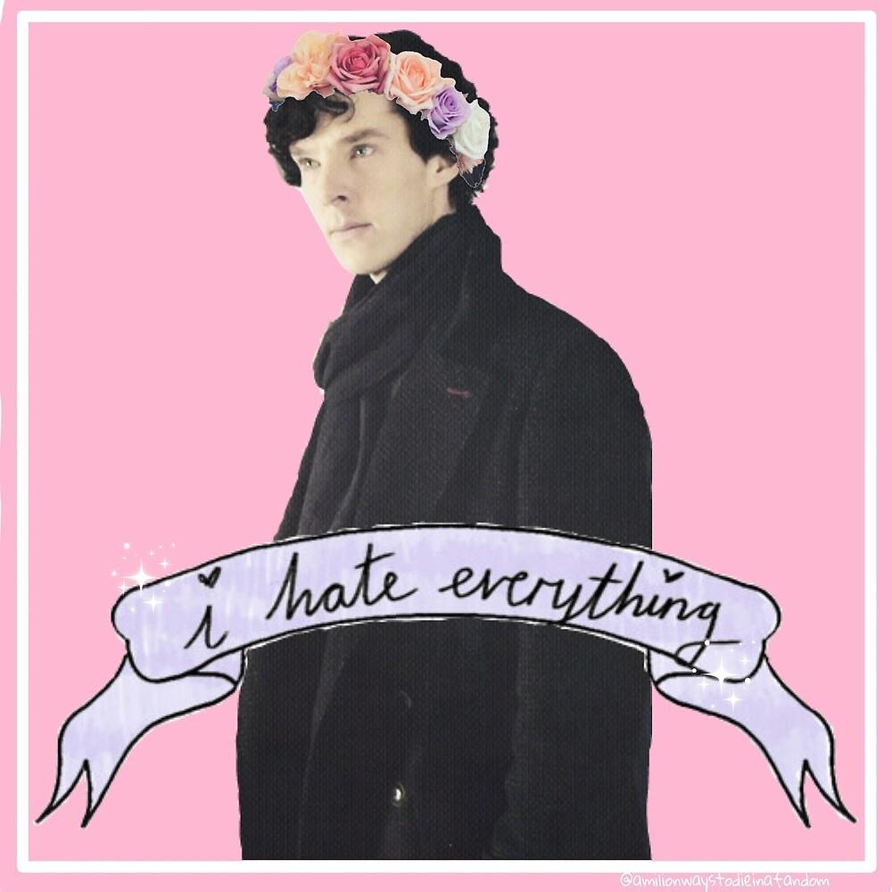 Sherlock I hate everything by annilovett