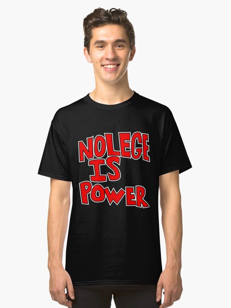 Nolege Is Power Classic T-Shirt Front