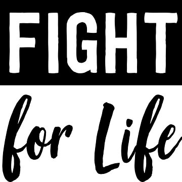 Fight for Life by causes