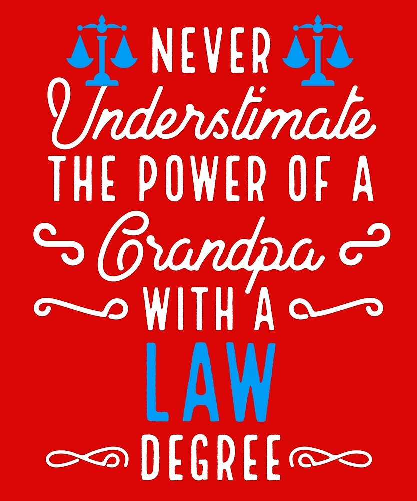 Never Underestimate A Grandpa With A Law Degree by AlwaysAwesome
