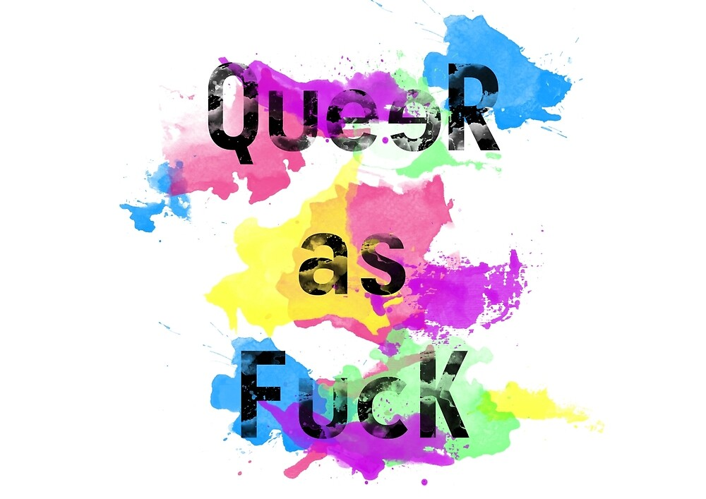 Queer as fuck - Taches by lost-ortie