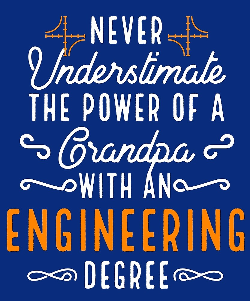 Never Underestimate A Grandpa With Engineering Degree by AlwaysAwesome