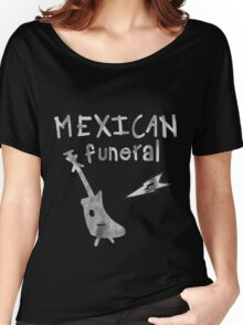 Mexican Funeral Shirt  Women's Relaxed Fit T-Shirt