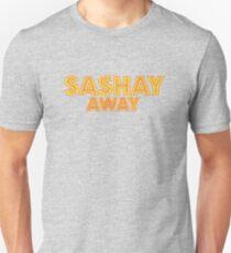 Sashay away [Drag Race] Unisex T-Shirt