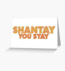 Shantay - You Stay [Drag Race] Greeting Card