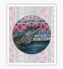 Anxiety Gator- Stop! Hammock Time Sticker