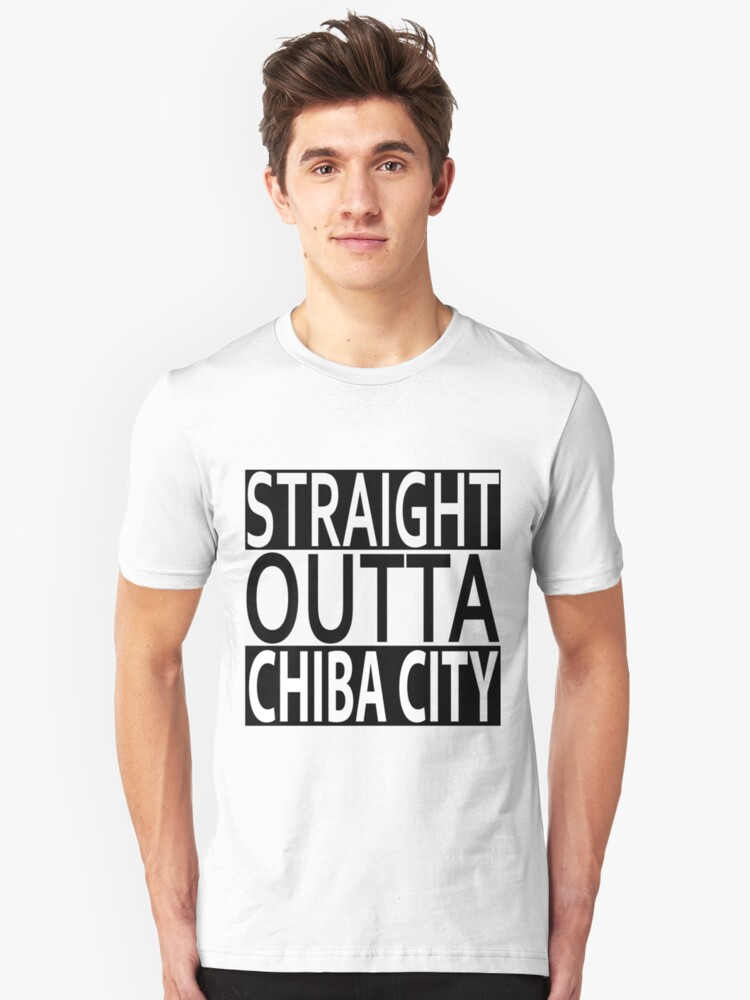 Straight Outta Chiba City Unisex T-Shirt Front