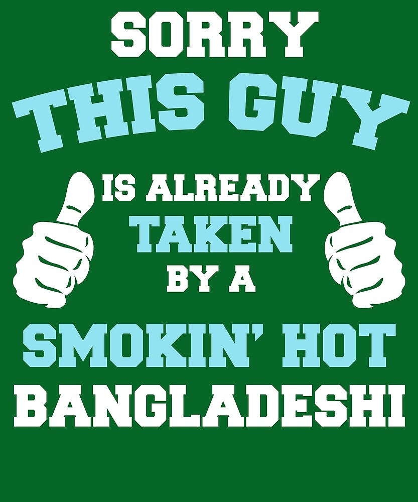 This Guy Is Taken By A Smokin Hot Bangladeshi by AlwaysAwesome