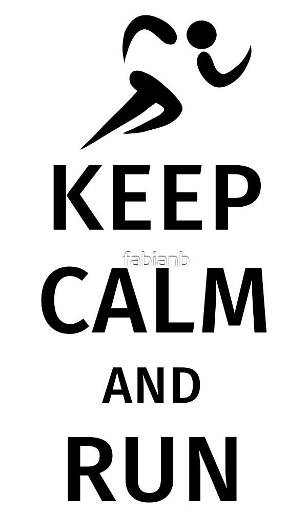 Keep Calm and Run by fabianb