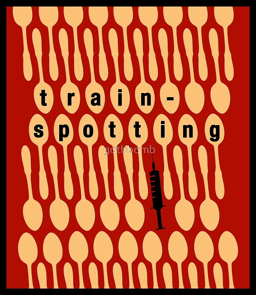 Trainspotting Poster by gothbomb