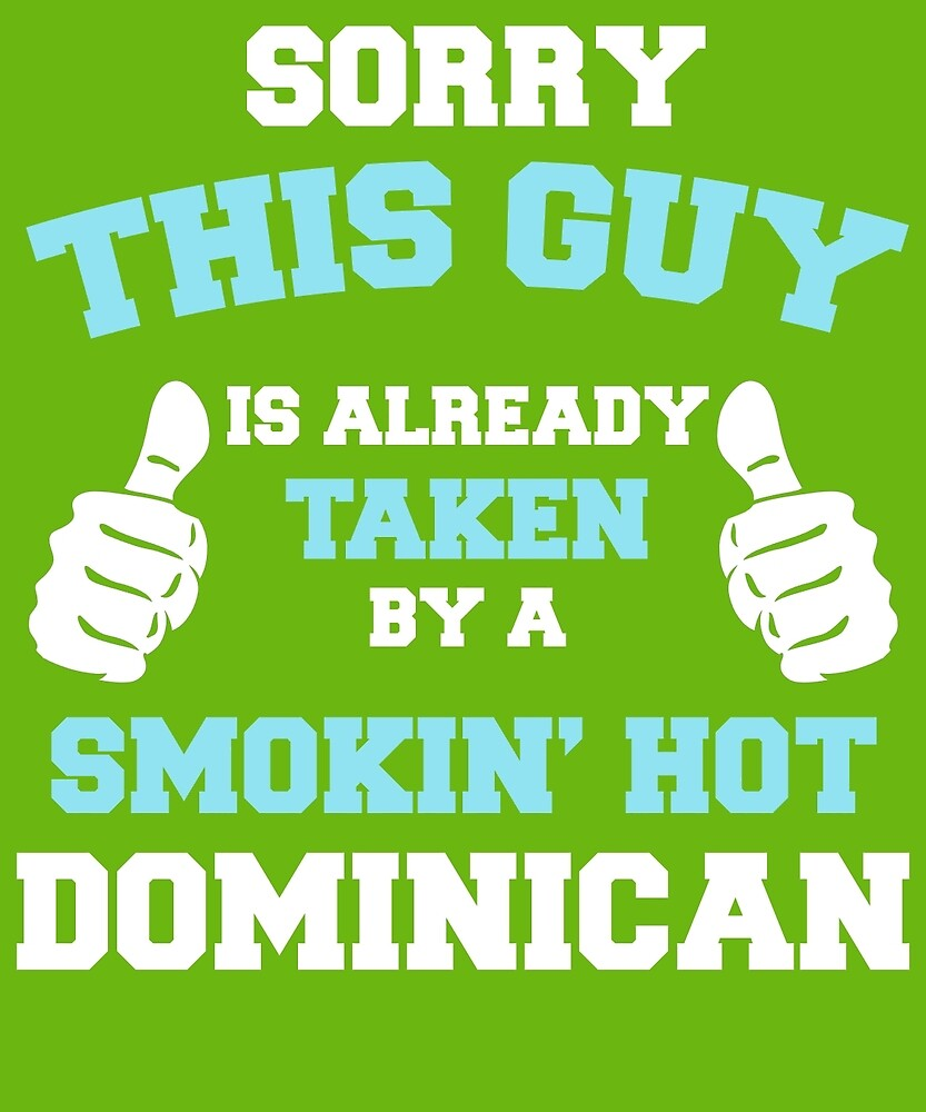 This Guy Is Taken By A Smokin Hot Dominican by AlwaysAwesome