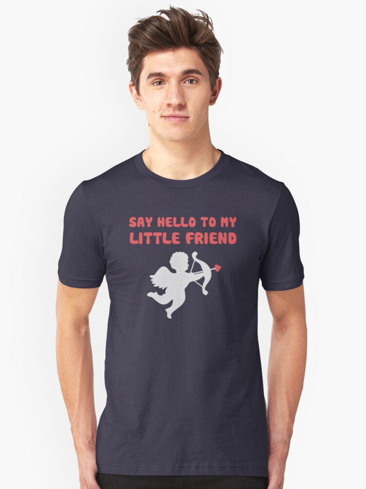 Say Hello To My Little Friend Valentine's Day Cupid Unisex T-Shirt Front