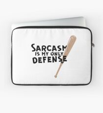 Sarcasm Is My Only Defense Laptop Sleeve