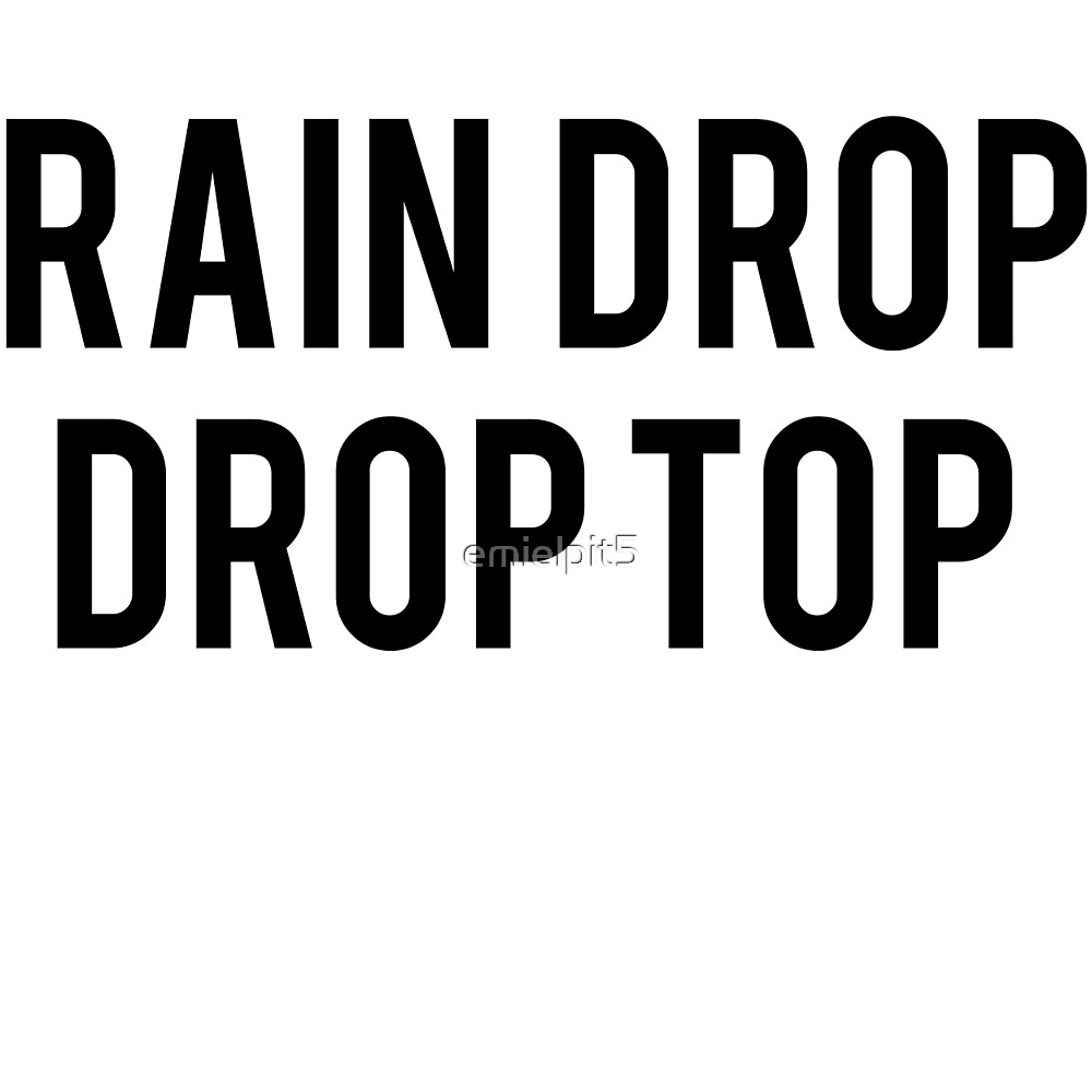 rain drop drop top by emielpit5