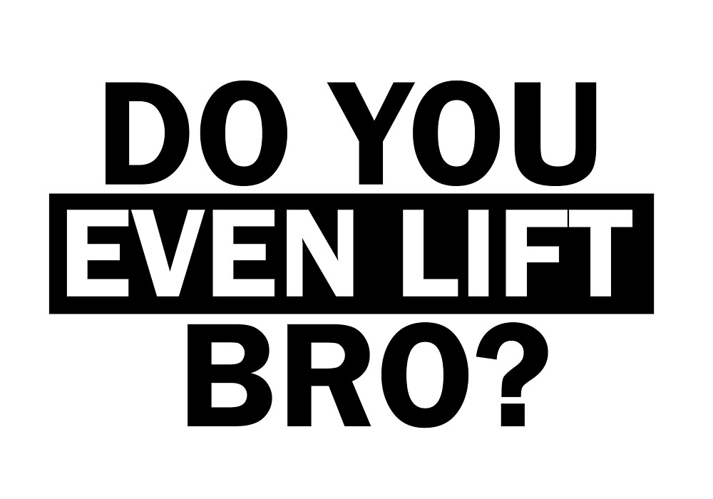 Do you Even Lift Bro Funny by Four4Life