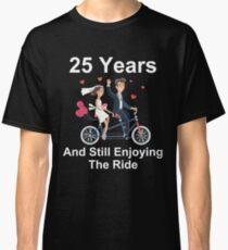 25th Anniversary TShirt 25 Years And Still Enjoying The Ride Classic T-Shirt