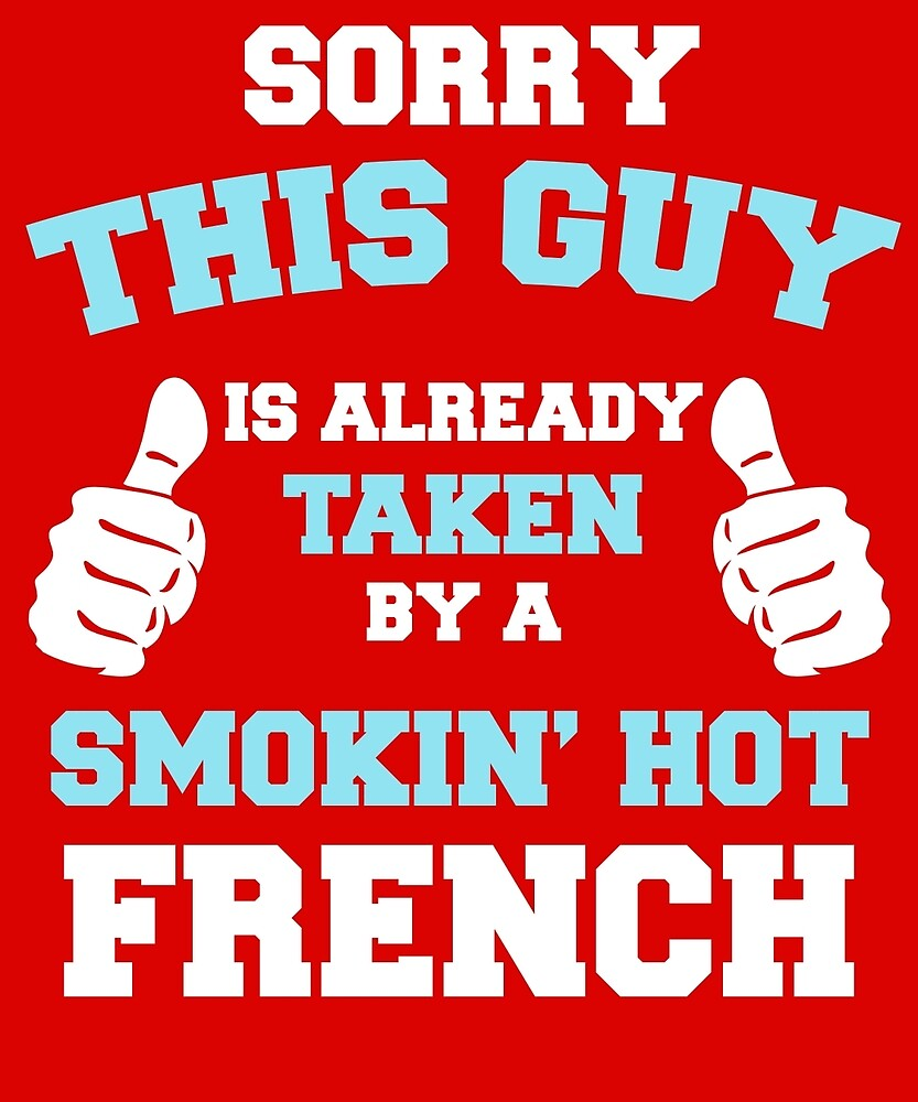 This Guy Is Taken By A Smokin Hot French by AlwaysAwesome