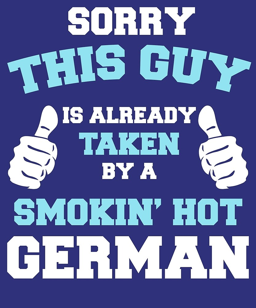This Guy Is Taken By A Smokin Hot German by AlwaysAwesome