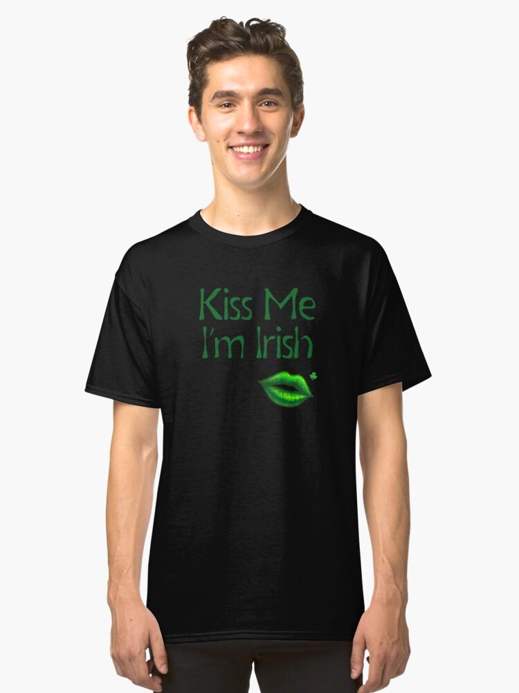 Kiss Me I'm Irish Classic T-Shirt Front