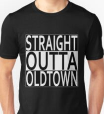 Straight Outta Oldtown T-Shirt