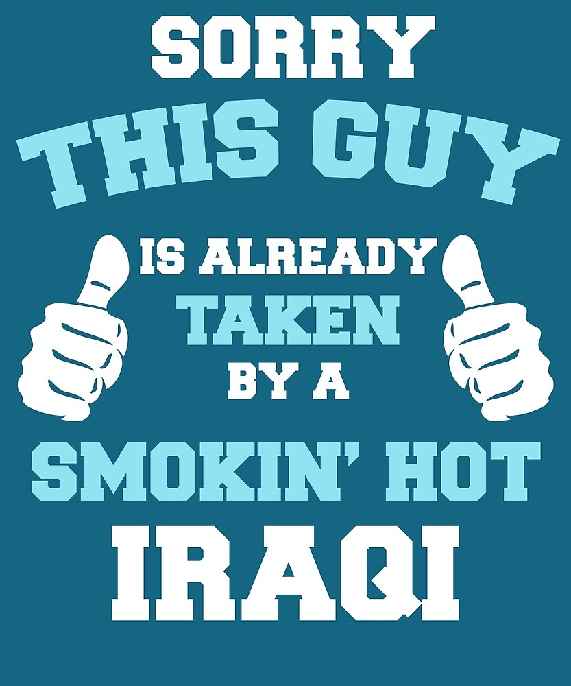 This Guy Is Taken By A Smokin Hot Iraqi by AlwaysAwesome