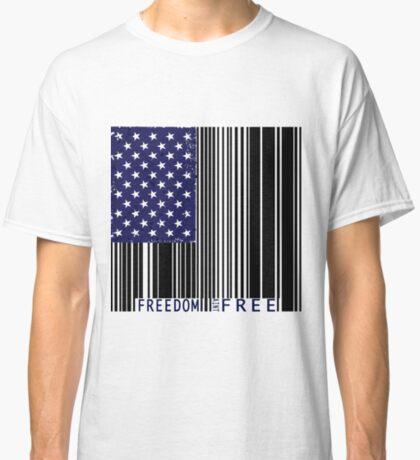 Freedom Ain't Free  Classic T-Shirt