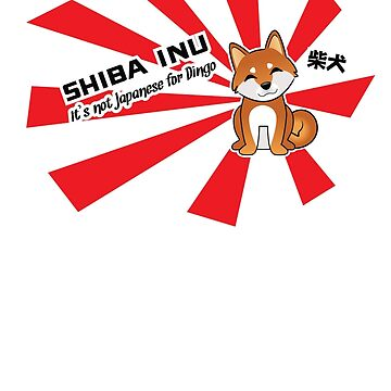 """Shiba Inu: """"It's not Japanese for Dingo"""" by steenium"""