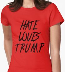 Hate Loves Trump - Start a discussion Womens Fitted T-Shirt