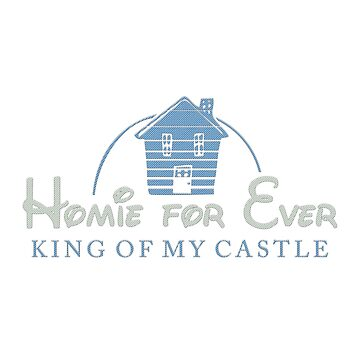 Homie for ever - King of my castle by imfine