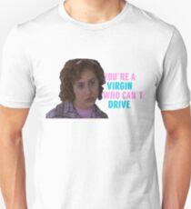 Clueless Virgin Who Can't Drive Unisex T-Shirt