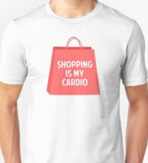 Shopping is my Cardio Unisex T-Shirt