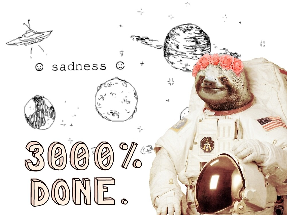astronaut sloth - 3000% done  by catkoebsch